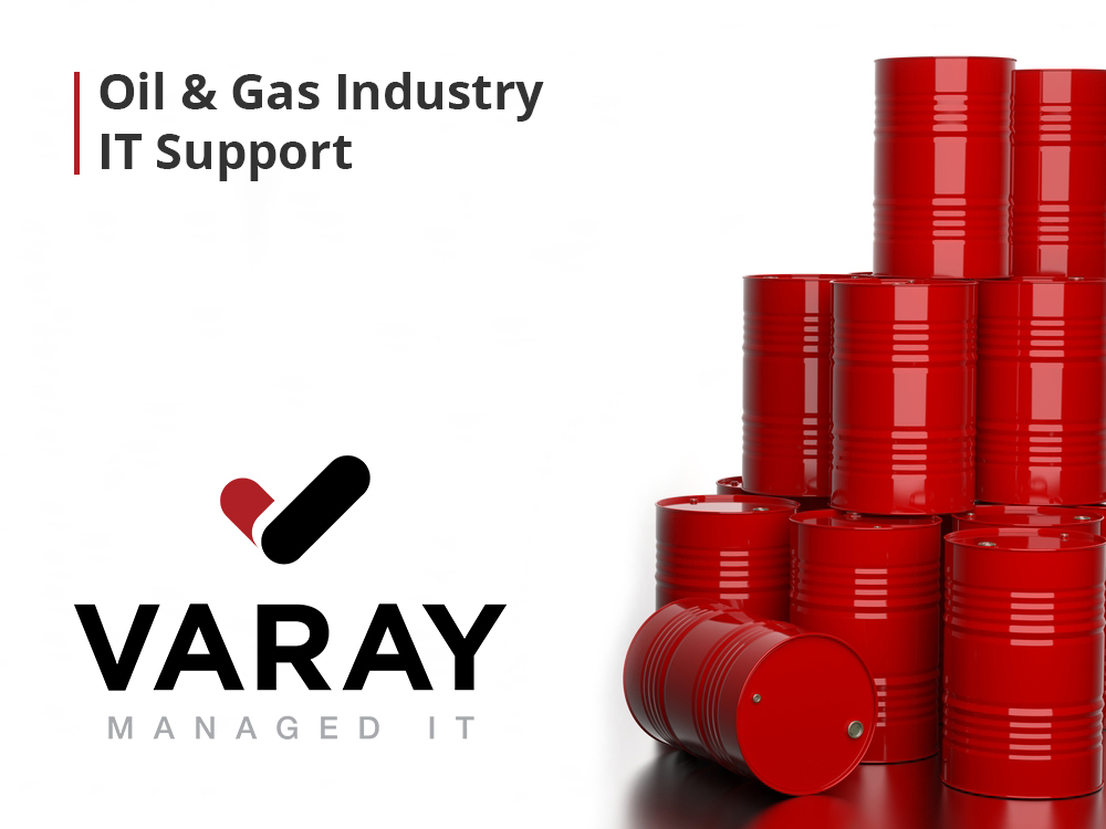 Oil-Gas-Industry-IT-Support - Varay Managed IT