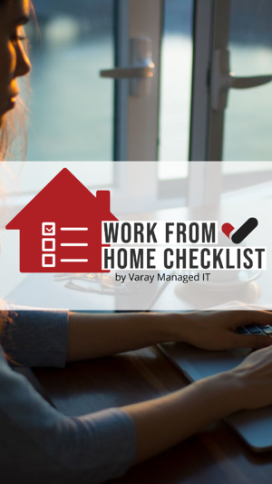 Work From Home Checklist - Varay Managed IT