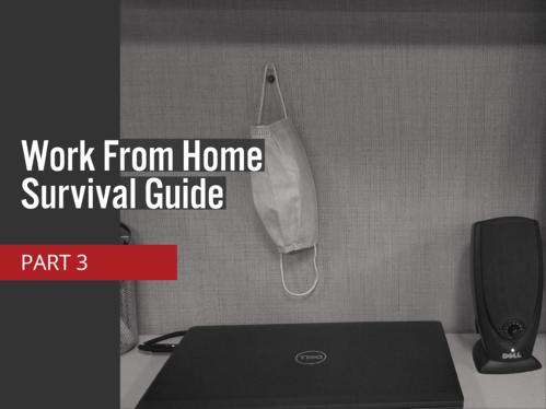 Work From Home Survival Guide Part 3 4_3 Feature image