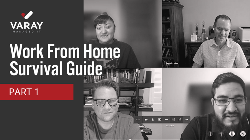 Work From Home Survival Guide - Varay Managed IT